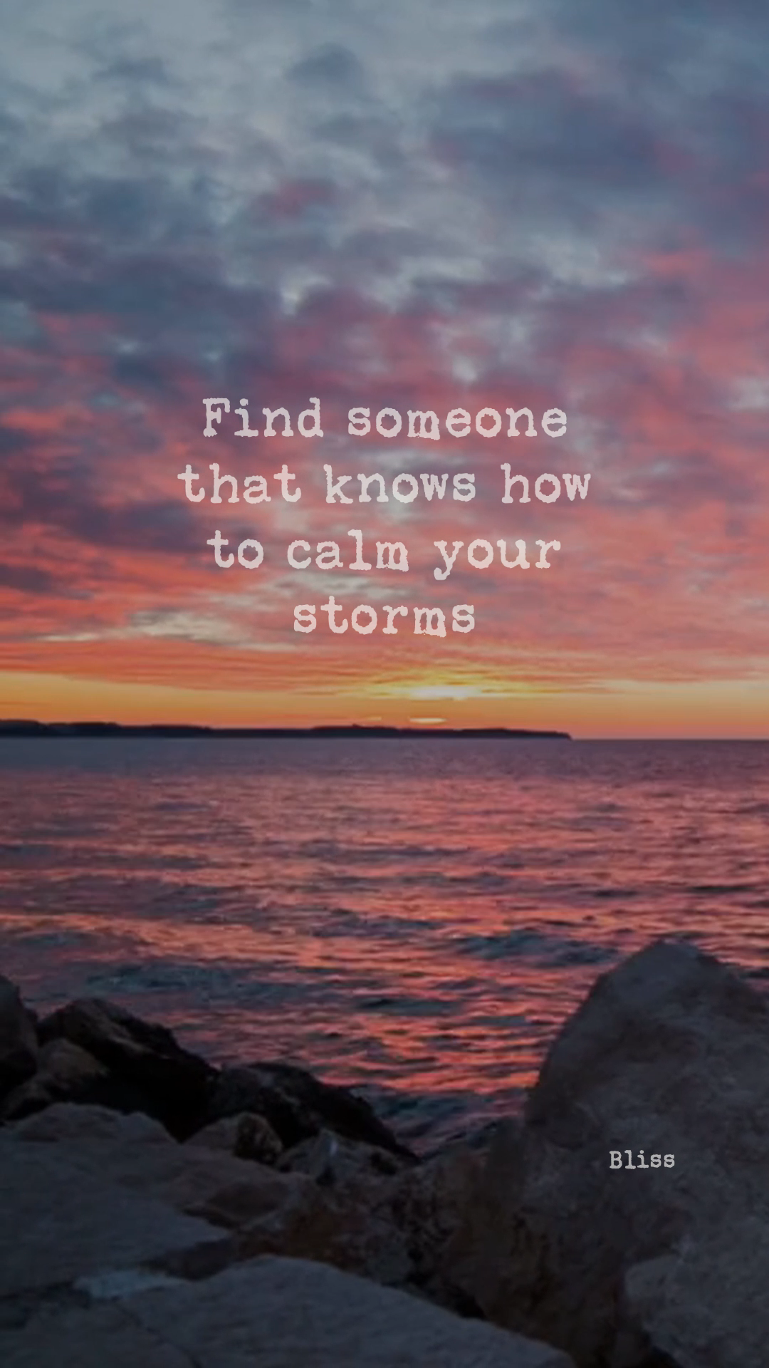 Find someone that knows how to calm your storms