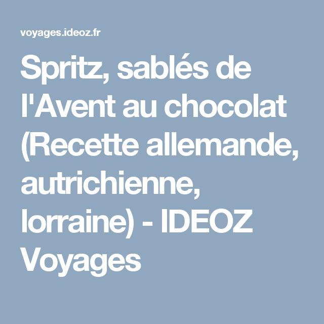 Spritz, sablés de l'Avent au chocolat (Recette allemande, autrichienne, lorraine) - IDEOZ Voyages