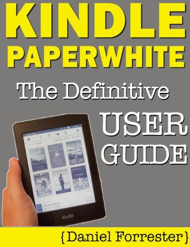 Kindle Paperwhite Manual The Definitive User Guide For Mastering