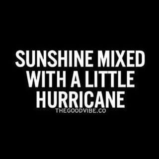 Sunshine Mixed With A Little Hurricane With Images Be