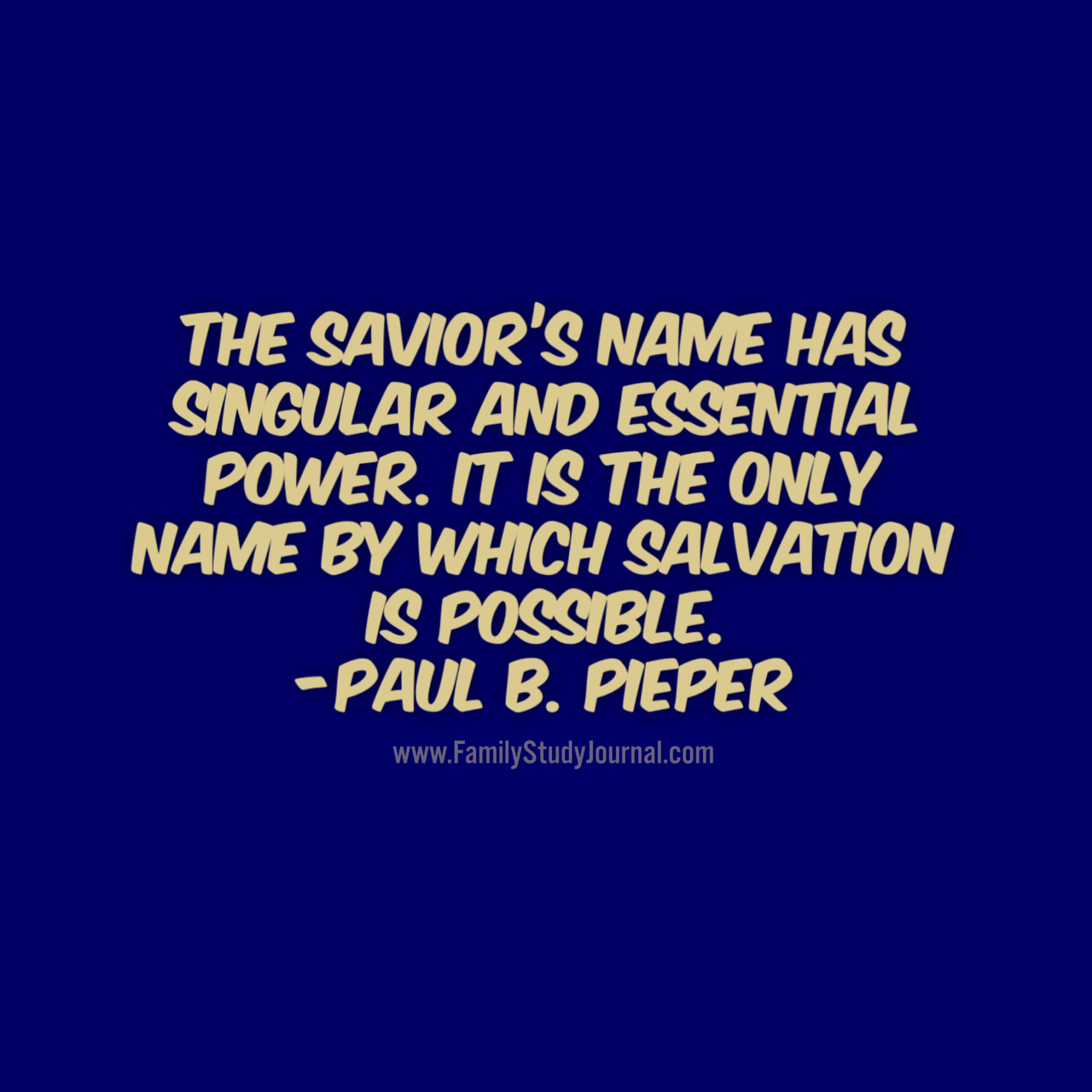 The Savior S Name Has Singular And Essential Power It Is The Only Name By Which Salvation Is Possibl Some Inspirational Quotes Lds Quotes Inspirational Quotes