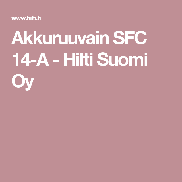Akkuruuvain SFC 14-A - Hilti Suomi Oy