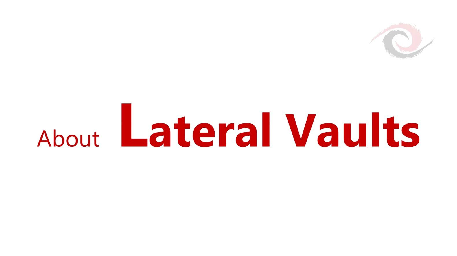 About . Lateral Vaults (레터럴 볼트에 대하여)