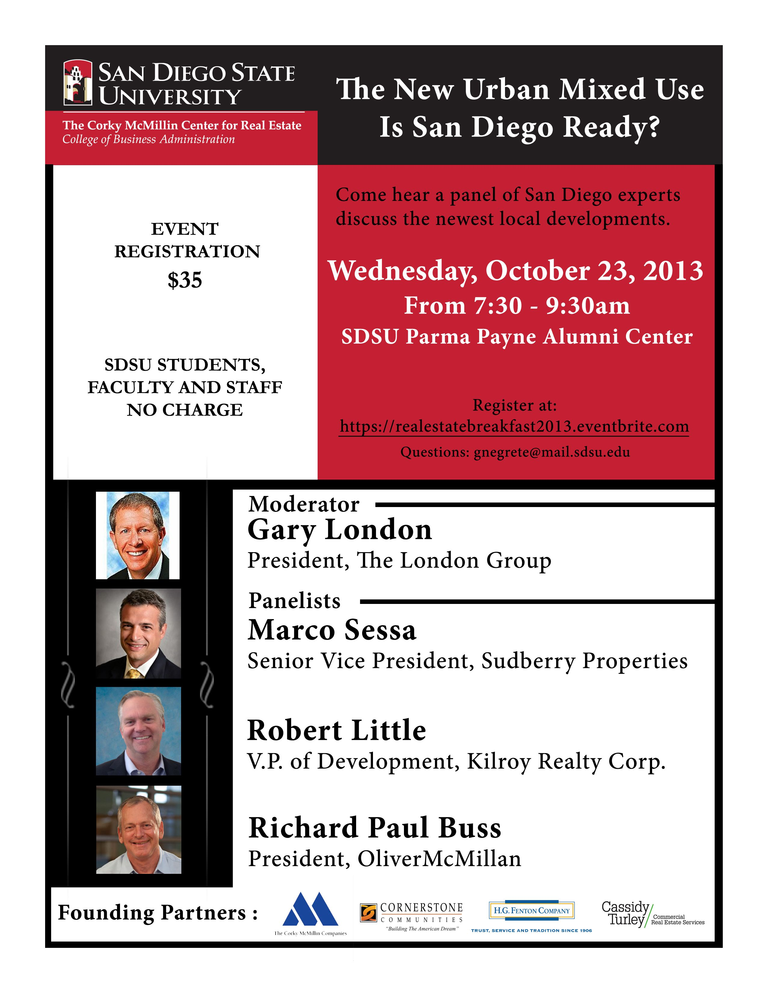 "Don't forget to register for The Corky McMillin Center for Real Estate's Oct. 23rd Real Estate Breakfast, ""The New Urban Mixed Use"" from 7:30-9:30am. Come hear a panel of San Diego experts discuss the newest local developments.  See you there!  Register at: https://realestatebreakfast2013.eventbrite.com/"