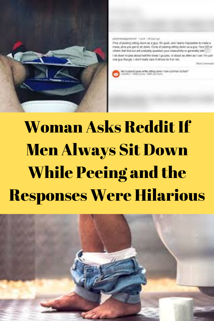 Woman Asks Reddit If Men Always Sit Down While Peeing and