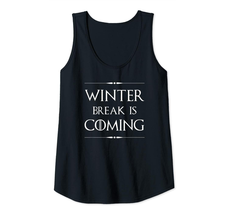 Winter Break is Coming Funny Gift for Teachers & Students  Flowy Tank