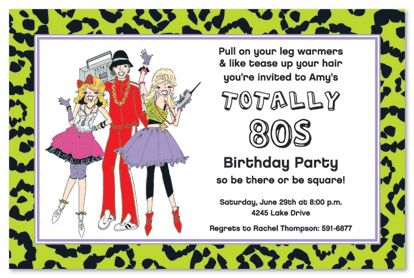 80s invitation wording ideas – 80s Theme Party Invitations