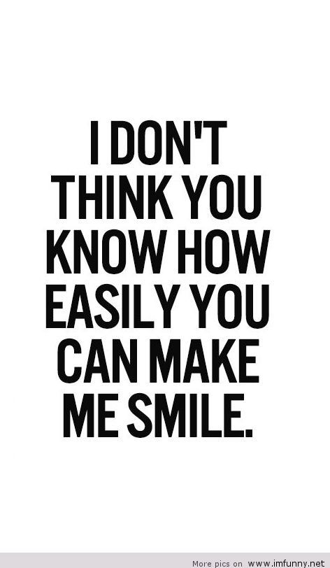 You Make Me Smile Crush Quotes Lovely Quote Happy Quotes