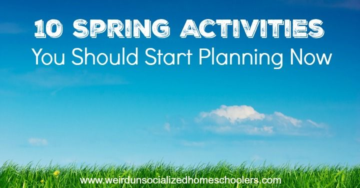 10 Spring Activities You Should Start Planning Now