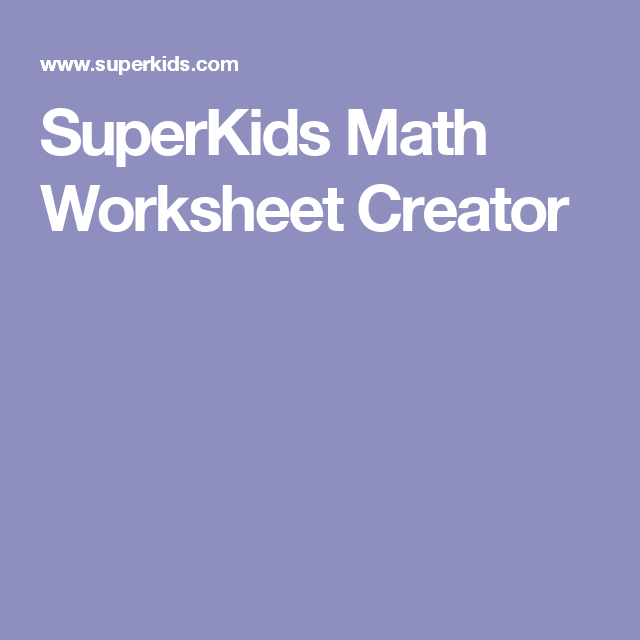 Additional Education Pin SuperKids Math Worksheet Creator Found – Maths Worksheet Creator