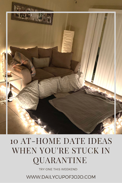 10 Date Ideas When You're Stuck in Quarantine » Daily Cup of JoJo