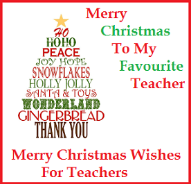 Christmas Thank You Messages Merry Christmas Wishes For Teachers Wishes For Teacher Merry Christmas Wishes Merry Christmas Wishes Messages