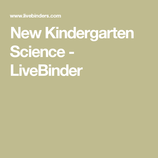New Kindergarten Science - LiveBinder