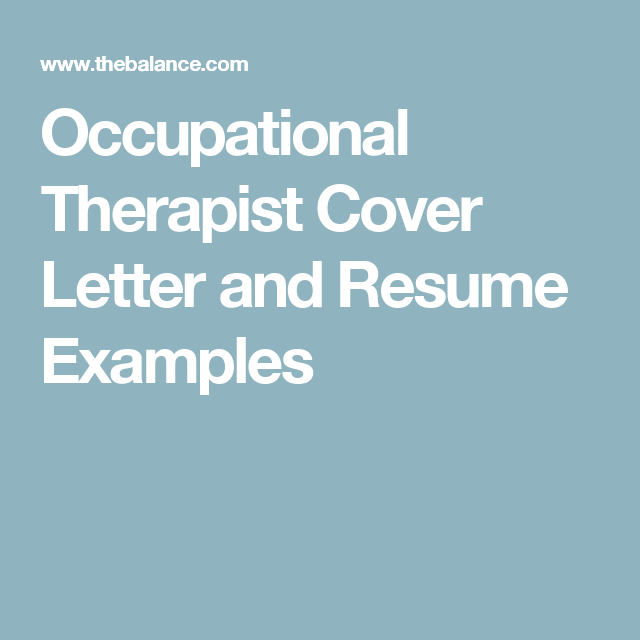 Occupational Therapist Cover Letter and Resume Examples | PT ...