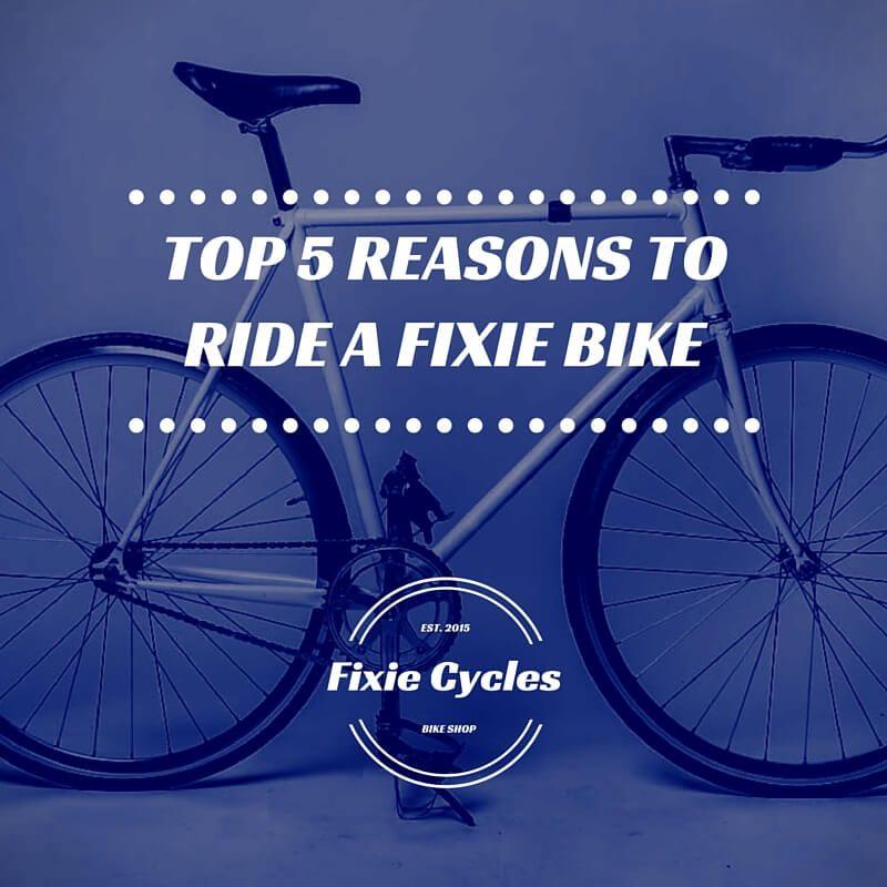 Top 5 Reasons To Ride A Fixie Bike Fixie Bike Bicycle Maintenance