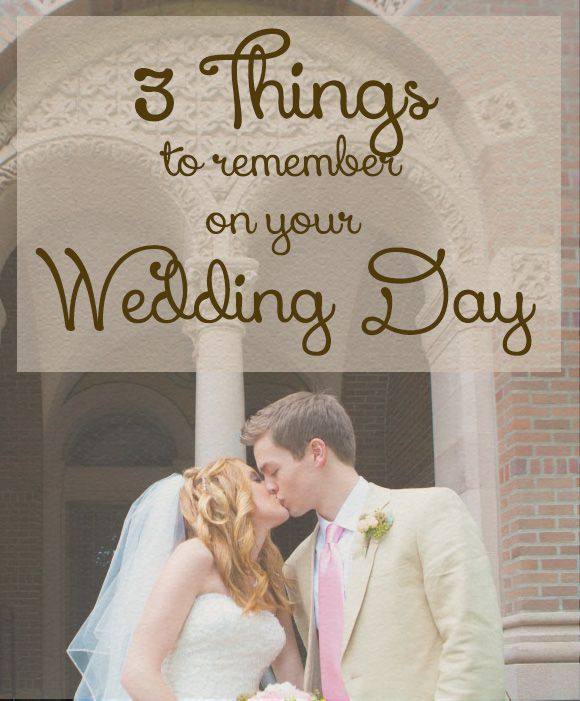3 Things To Remember On Your Wedding Day