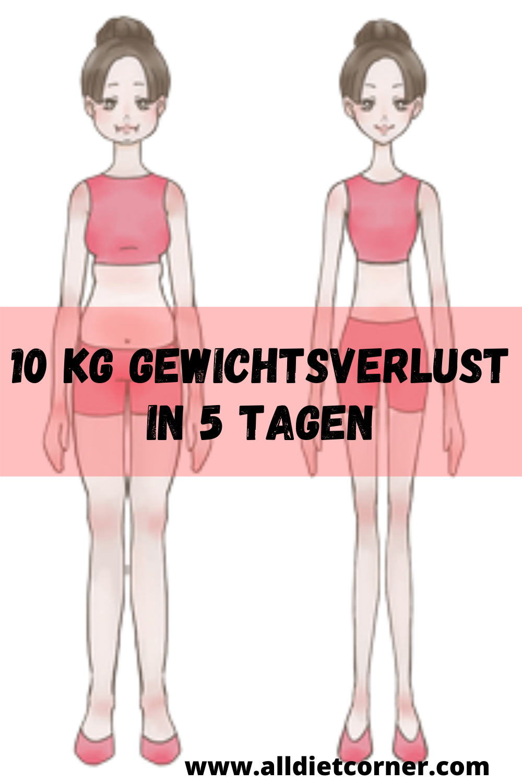 wie kann ich in 10 tagen 5 kg abnehmen