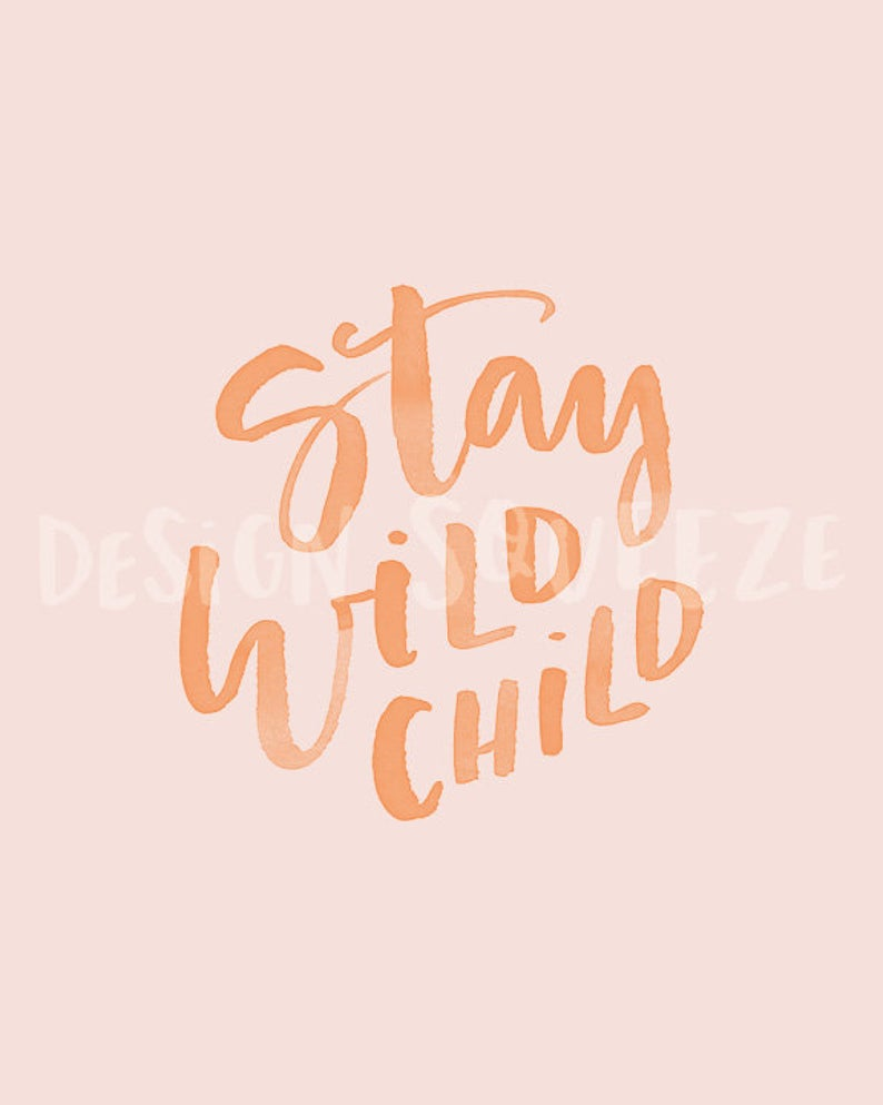 Printable Nursery Decor, Watercolor Calligraphy, Pink, Stay Wild Child, Portrait, Nursery Art, Baby Decor, Watercolor Print, Handlettered