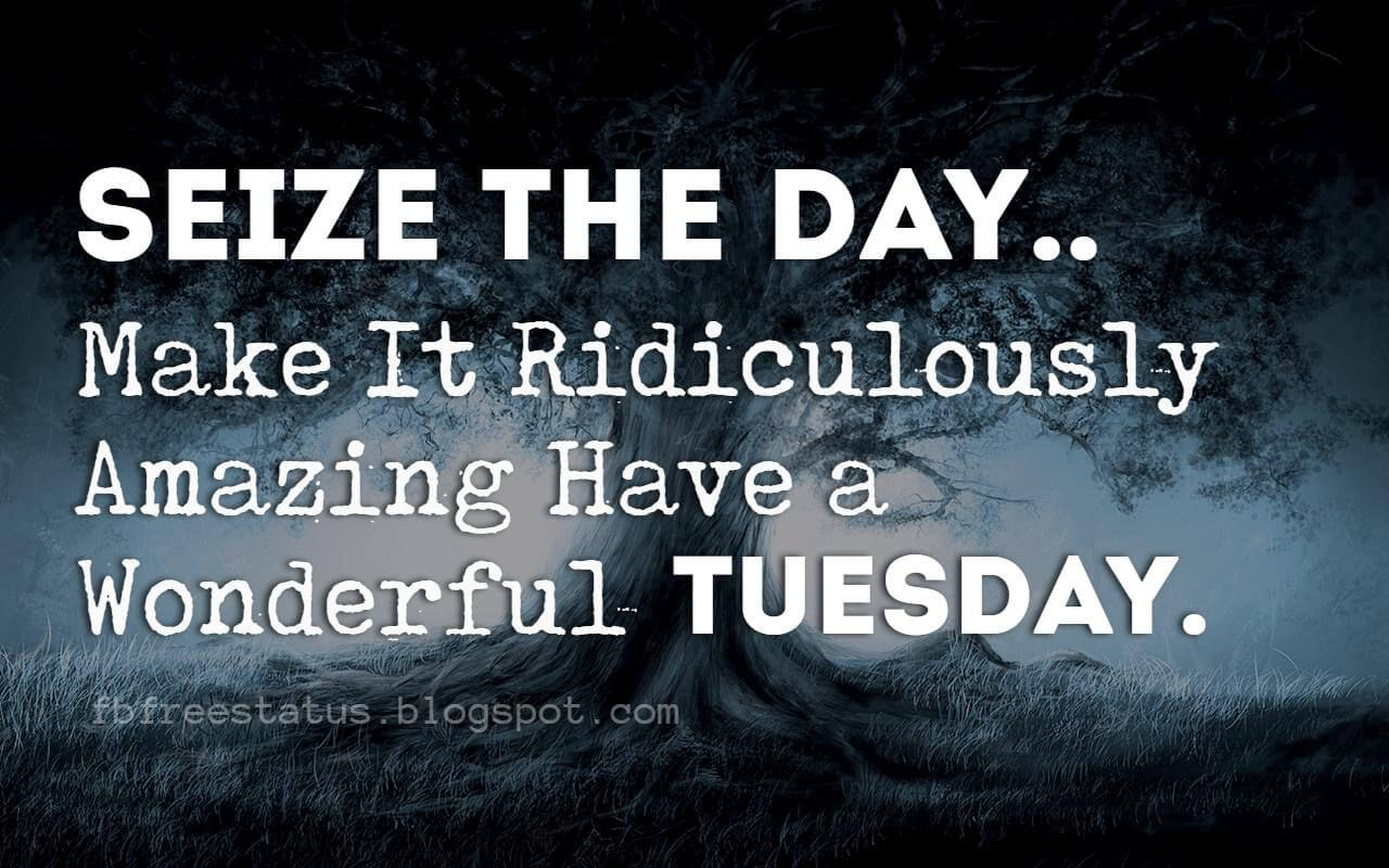 Tuesday Morning Quotes And Sayings With Pictures Tuesday Quotes Good Morning Tuesday Quotes Happy Tuesday Quotes