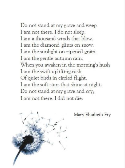 Do Not Stand At My Grave And Weep Mary Elizabeth Fry Funeral