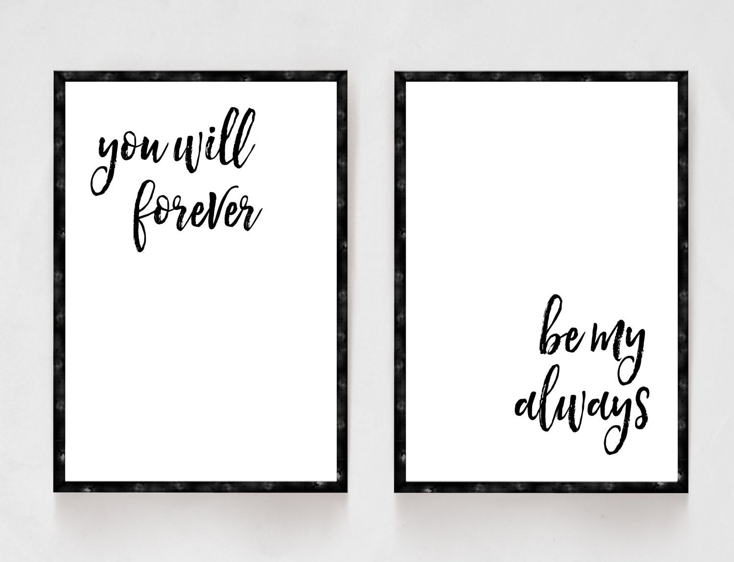 Items similar to You Will Forever Be My Always, Bedroom Decor, Black and White Prints, Wedding Gifts, Newlywed Gifts, His and Hers, Master Bedroom on Etsy