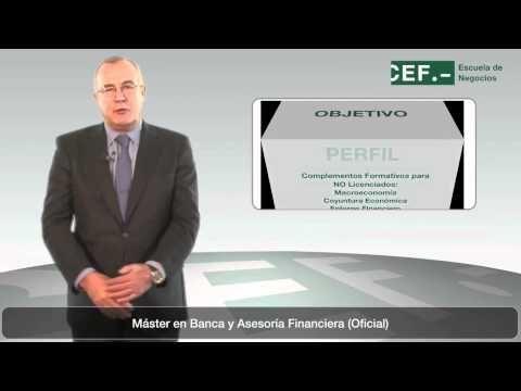 Máster en Banca y Asesoría Financiera (Oficial): http://www.cef.es/masters/Master-Profesional-en-Banca-y-Finanzas-444597460M.asp