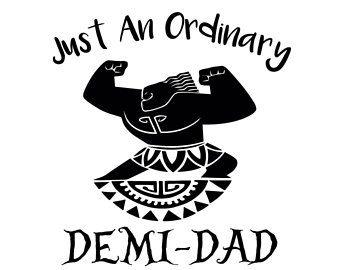 baf09011 Just an Ordinary Demi-Dad, Demi dad svg, maui svg, moana svg, digital  cutting file, Father svg, Cricut svg, silhouette svg, T-shirt design