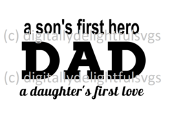 Download A son's first hero a daughters first love svg | First love ...