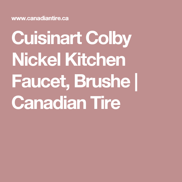 Cuisinart Colby Nickel Kitchen Faucet, Brushe | Canadian Tire ...