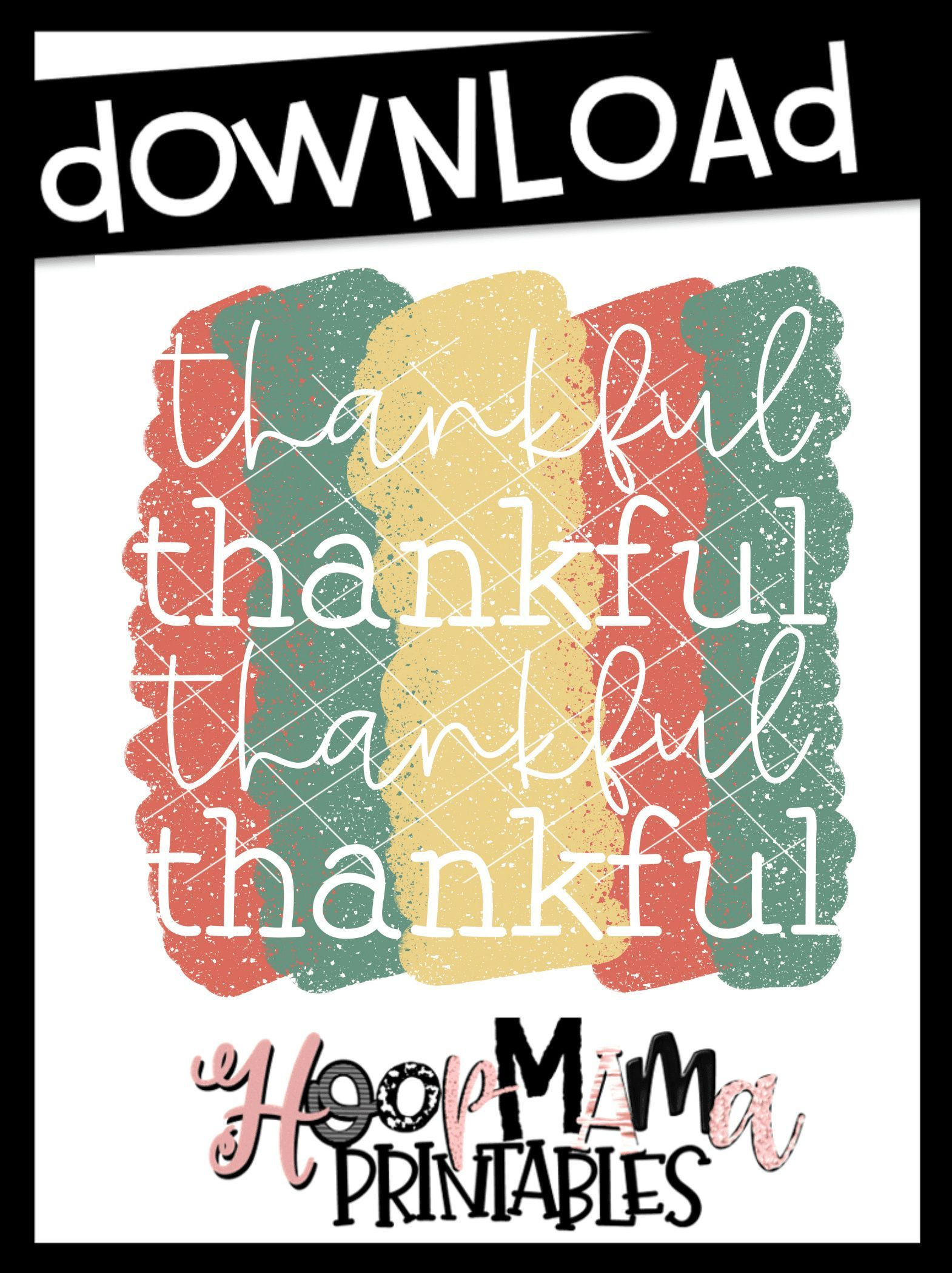 Ad: Freebie Download. Thankful Thankful Thankful,  DOWNLOAD now only from HoopMama  Affiliate Link