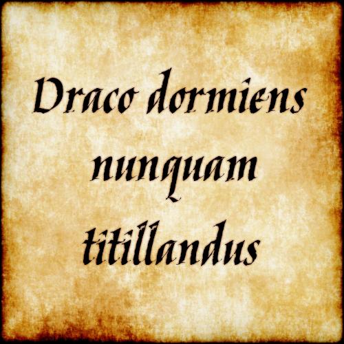 Tattoo Quotes Greek: Draco Dormiens Nunquam Titillandus