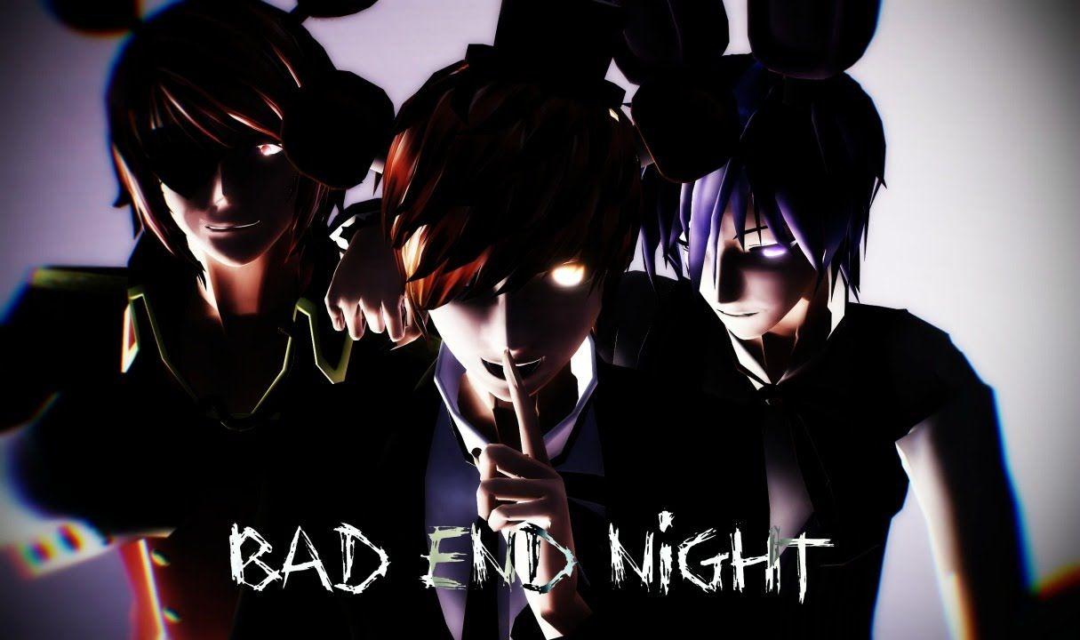 Mmd X Fnaf Bad End Night Fnaf Night Five Night