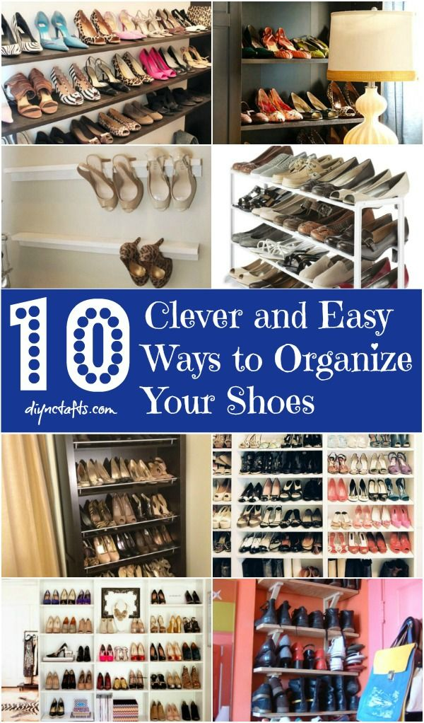 10 Clever And Easy Ways To Organize Your Shoes Home Organization Organization Hacks Organization