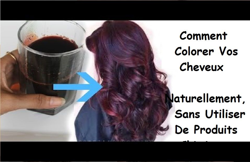 Comment Colorer Vos Cheveux Naturellement Sans Utiliser De Produits Chimiques Coloration Naturelle Cheveux Teinture Cheveux Naturelle Astuce Cheveux