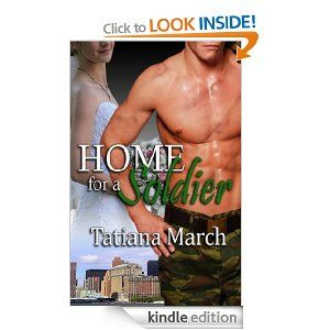 http://www.amazon.co.uk/Home-For-Soldier-Tatiana-March-ebook/dp/B003D7KEMQ