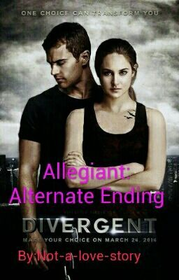 "You should read ""Allegiant: Alternate Ending"" on #Wattpad. #fanfiction"