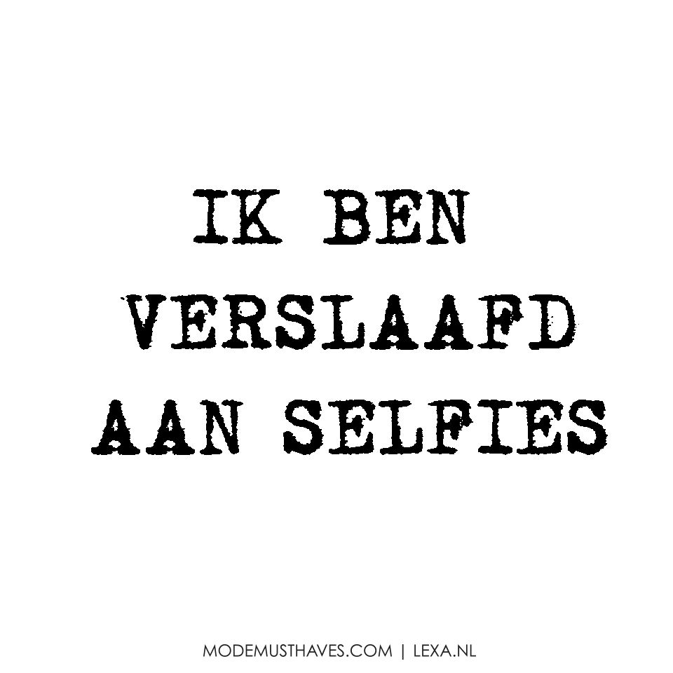 Quotes For Selfies Verslaafd Aan Selfies Loveyourimperfections  Mmquotes
