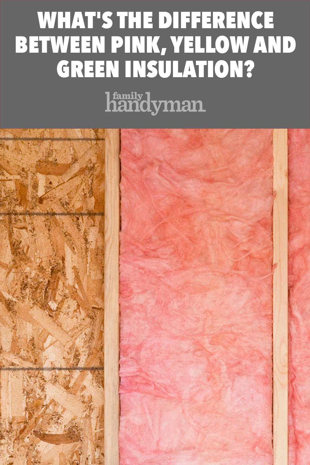 What S The Difference Between Pink Yellow And Green Insulation Green Insulation Wall Insulation Diy Diy Insulation