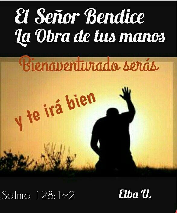 1 Bienaventurado Todo Aquel Que Teme A Jehová Que Anda En Sus Caminos 2 Cuando Comieres El Trabajo De Tus Manos Bienaventu Salmo 128 Salmos Palabra De Dios