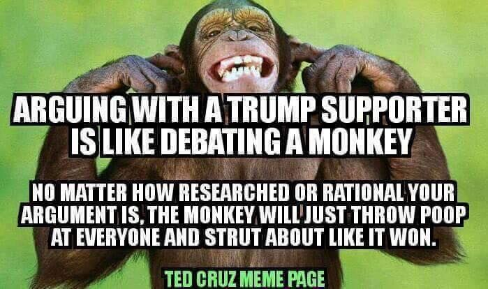 Arguing With A Trump Supporter Is Like Debating A Monkey No Matter