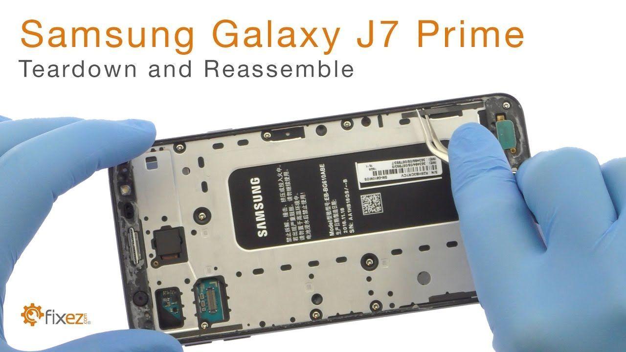 Samsung Galaxy J7 Prime Teardown And Reassemble Fixez Com Samsung Galaxy Galaxy Samsung
