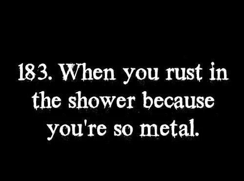 hahahahhaa Im not even metal but I find this hilarious