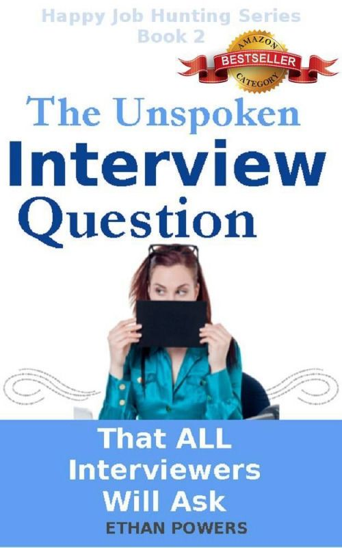 The Unspoken Interview Question That All Interviewers Will Ask - interview question