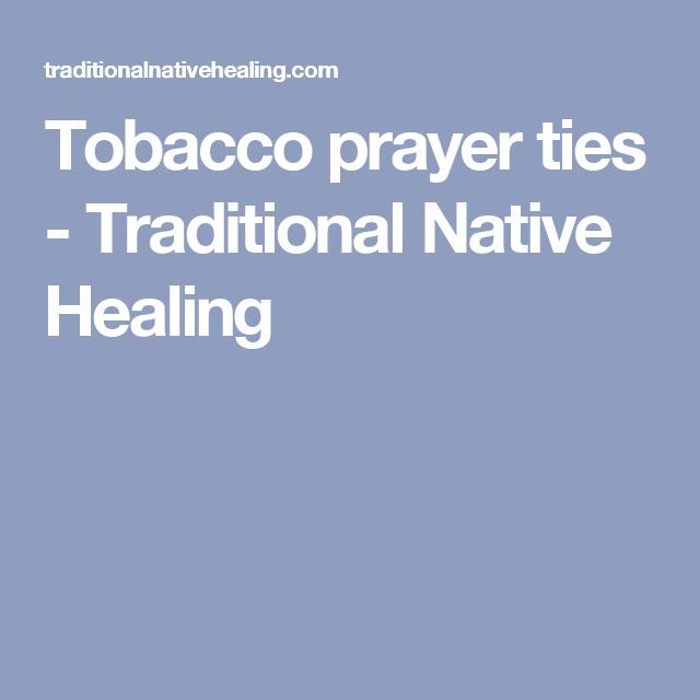 Tobacco prayer ties - Traditional Native Healing