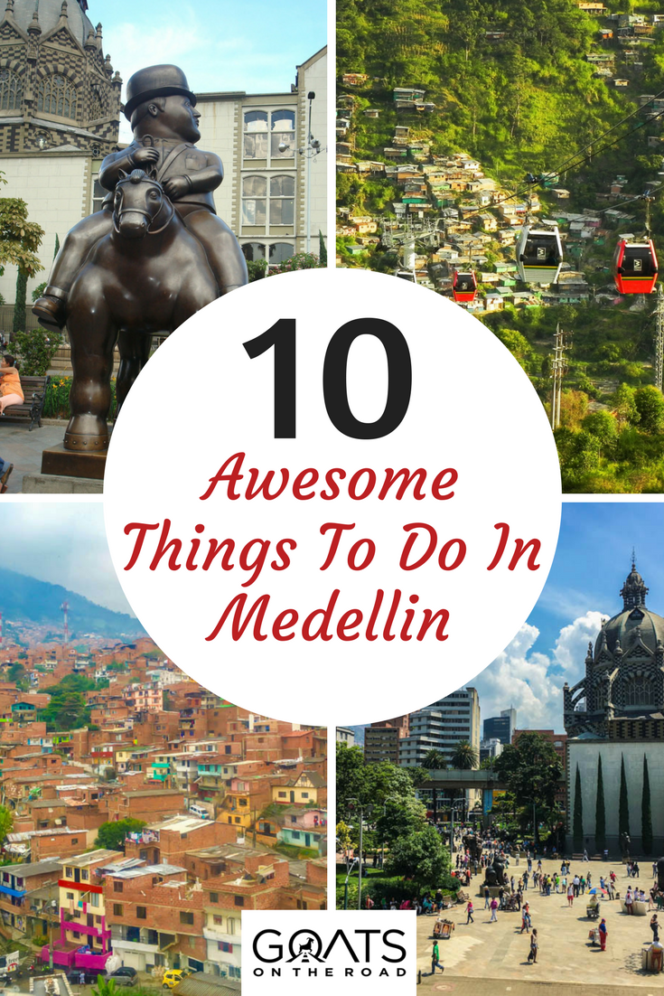 Cool Things To Do In Medellin Colombia Colombia Earth And - 10 things to see and do in colombia