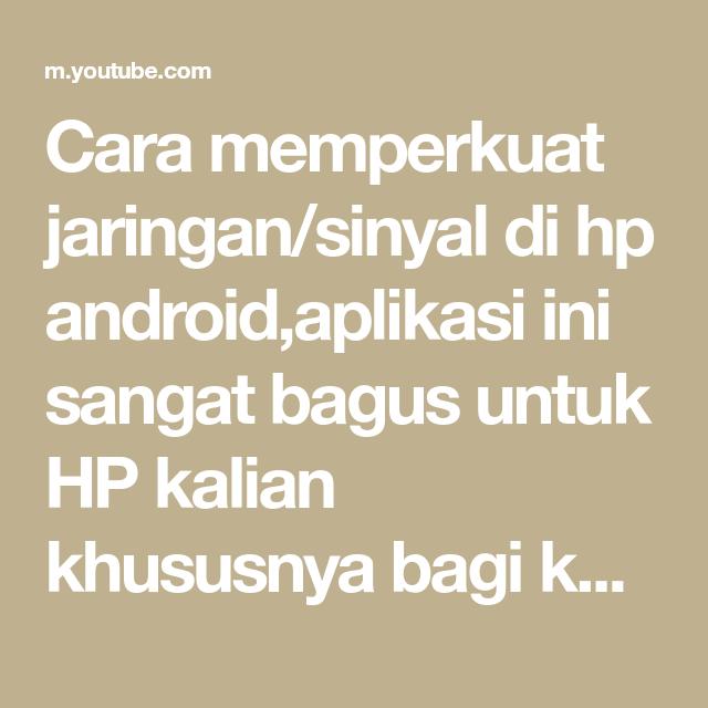 Aplikasi Penguat Sinyal Android Dan Wifi Youtube Penguat Sinyal Aplikasi Android