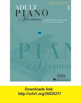 Adult Piano Adventures All In One Lesson Book 1 9781616773021 Nancy Faber