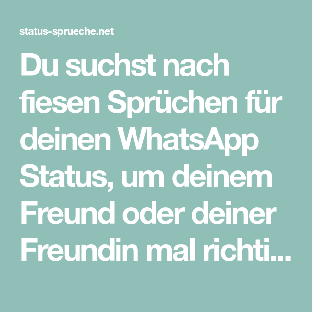 Du Suchst Nach Fiesen Sprüchen Für Deinen Whatsapp Status