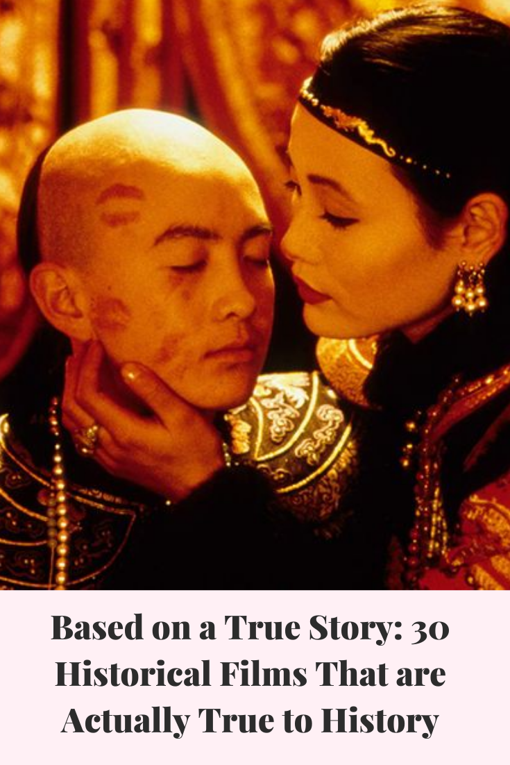 Based On A True Story 30 Historical Films That Are Actually True To History In 2020 Historical Film True Stories Historical Movies