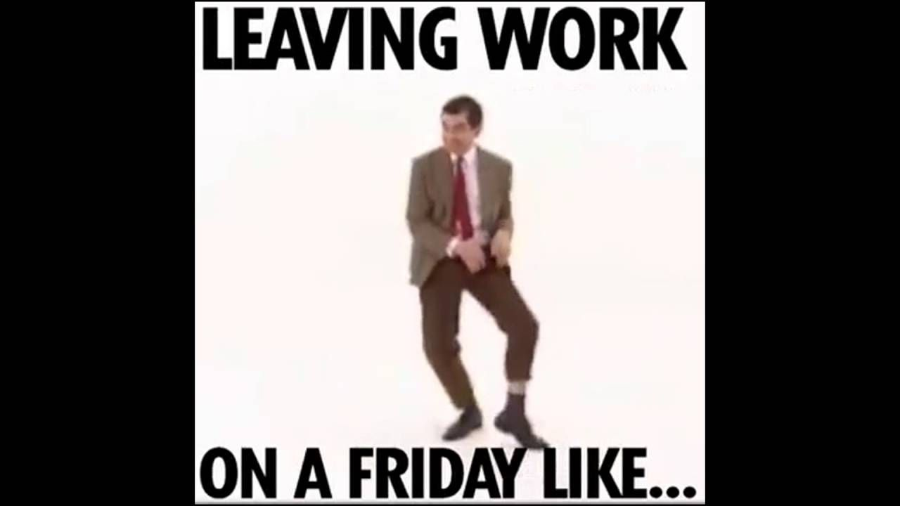 Leaving Work On A Friday Funny Friday Humor Youtube Leaving Work